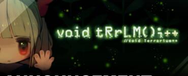void tRrLM();++ //Void Terrarium++!