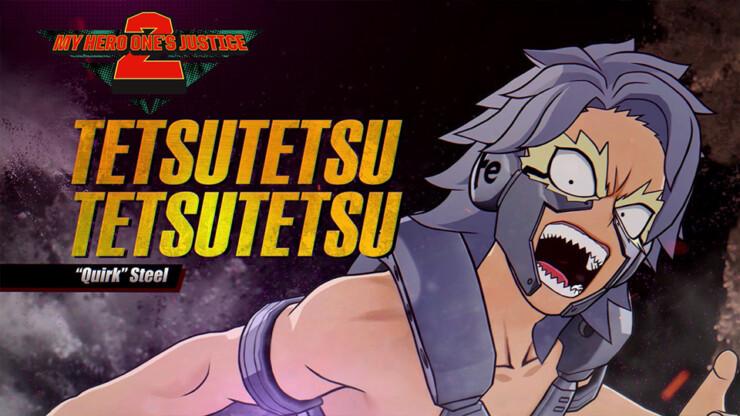 Tetsutetsu Tetsutetsu MY HERO ONE'S JUSTICE 2